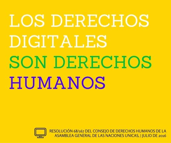 LOS DERECHOS DIGITALES sON DERECHOS HUMANOS